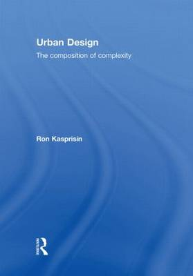 Urban Design: The Composition of Complexity (Hardback)