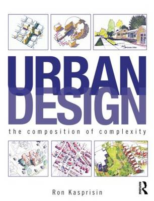 Urban Design: The Composition of Complexity (Paperback)