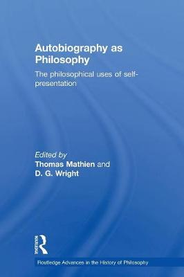 Autobiography as Philosophy: The Philosophical Uses of Self-Presentation (Paperback)