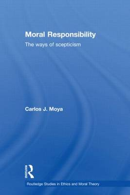 Moral Responsibility: The Ways of Scepticism (Paperback)