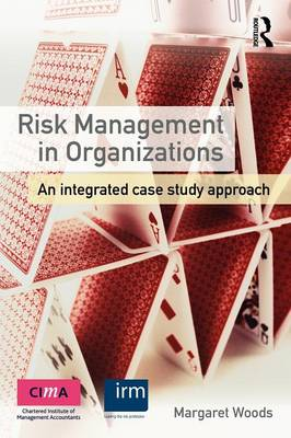 Risk Management in Organizations: An Integrated Case Study Approach (Paperback)