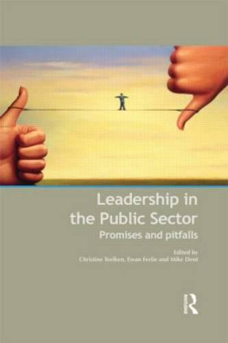 Leadership in the Public Sector: Promises and Pitfalls (Hardback)