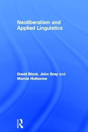 Neoliberalism and Applied Linguistics (Hardback)