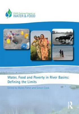 Water, Food and Poverty in River Basins: Defining the Limits - Routledge Special Issues on Water Policy and Governance (Hardback)