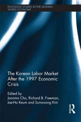 The Korean Labour Market after the 1997 Economic Crisis - Routledge Studies in the Modern World Economy 103 (Hardback)