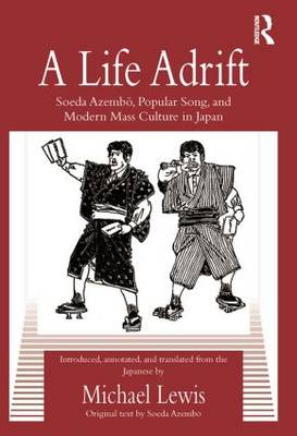 A Life Adrift: Soeda Azembo, Popular Song and Modern Mass Culture in Japan (Paperback)