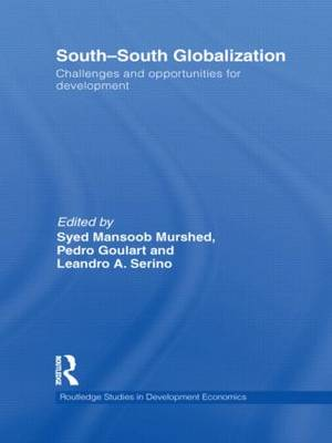 South-South Globalization: Challenges and Opportunities for Development - Routledge Studies in Development Economics 90 (Hardback)