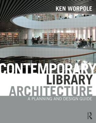 Contemporary Library Architecture: A Planning and Design Guide (Hardback)