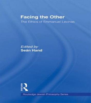 Facing the Other: The Ethics of Emmanuel Levinas (Paperback)