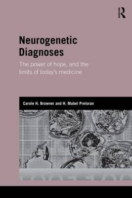 Neurogenetic Diagnoses: The Power of Hope and the Limits of Today's Medicine (Paperback)