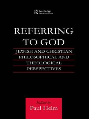 Referring to God: Jewish and Christian Perspectives (Paperback)