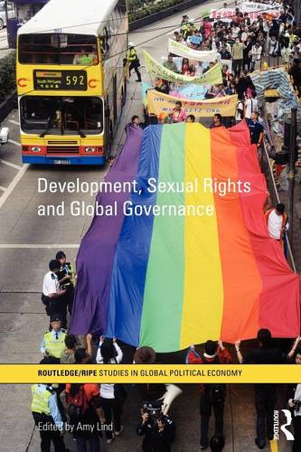 Development, Sexual Rights and Global Governance - RIPE Series in Global Political Economy (Paperback)