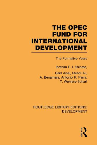 The OPEC Fund for International Development: The Formative Years (Hardback)