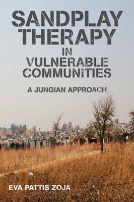 Sandplay Therapy in Vulnerable Communities: A Jungian Approach (Paperback)