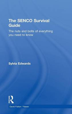 The SENCO Survival Guide: The Nuts and Bolts of Everything You Need to Know - David Fulton / Nasen (Hardback)