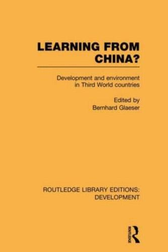 Learning From China?: Development and Environment in Third World Countries - Routledge Library Editions: Development (Hardback)