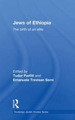 The Jews of Ethiopia: The Birth of an Elite (Paperback)