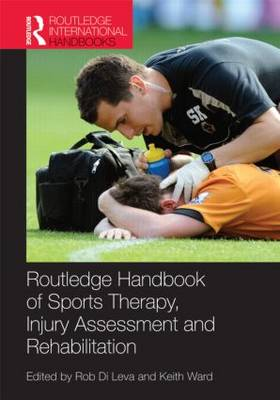Routledge Handbook of Sports Therapy, Injury Assessment and Rehabilitation - Routledge International Handbooks (Hardback)