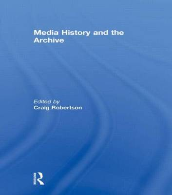 Media History and the Archive (Hardback)