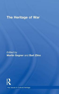 The Heritage of War - Key Issues in Cultural Heritage (Hardback)