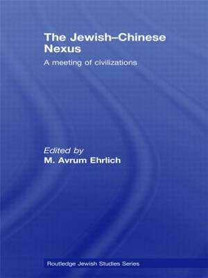 The Jewish-Chinese Nexus: A Meeting of Civilizations (Paperback)