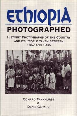 Ethiopia Photographed: Historic Photographs of the Country and its People Taken Between 1867 and 1935 (Paperback)