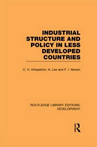 Industrial Structure and Policy in Less Developed Countries - Routledge Library Editions: Development (Hardback)