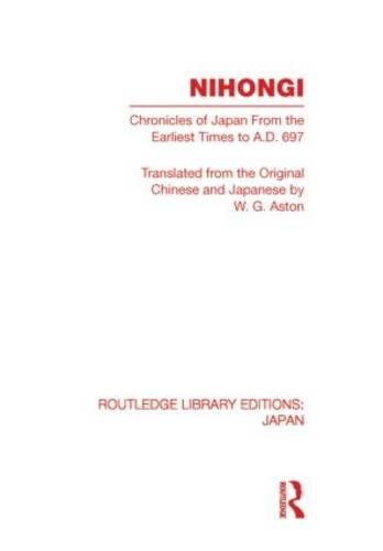 Nihongi: Chronicles of Japan from the Earliest Times to A D 697 - Routledge Library Editions: Japan (Hardback)