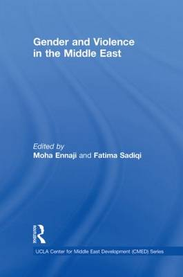 Gender and Violence in the Middle East - UCLA Center for Middle East Development CMED series (Hardback)