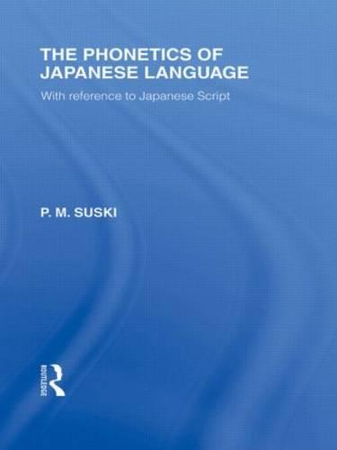 The Phonetics of Japanese Language: With Reference to Japanese Script - Routledge Library Editions: Japan (Hardback)