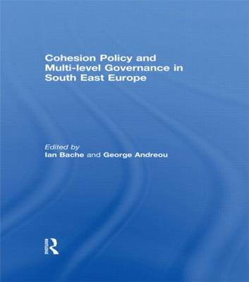 Cohesion Policy and Multi-level Governance in South East Europe (Hardback)