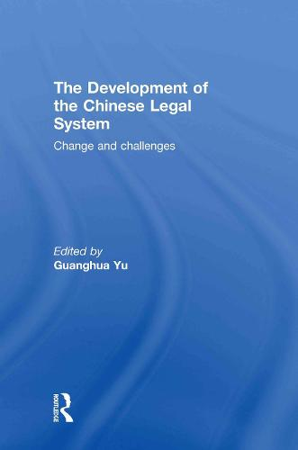 The Development of the Chinese Legal System: Change and Challenges (Hardback)