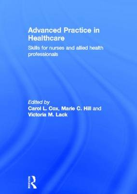 Advanced Practice in Healthcare: Skills for Nurses and Allied Health Professionals (Hardback)
