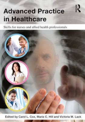 Advanced Practice in Healthcare: Skills for Nurses and Allied Health Professionals (Paperback)