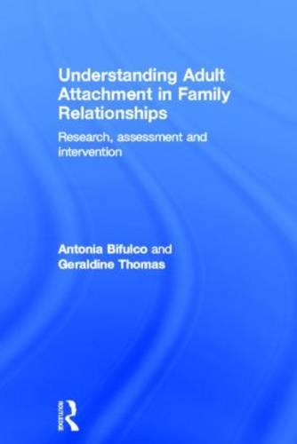 Understanding Adult Attachment in Family Relationships: Research, Assessment and Intervention (Hardback)