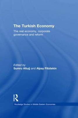 The Turkish Economy: The Real Economy, Corporate Governance and Reform (Paperback)