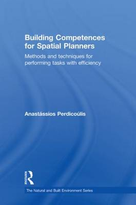 Building Competences for Spatial Planners: Methods and Techniques for Performing Tasks with Efficiency - Natural and Built Environment Series (Hardback)