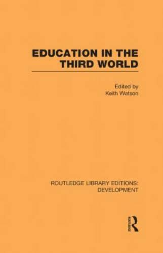 Education in the Third World - Routledge Library Editions: Development (Hardback)