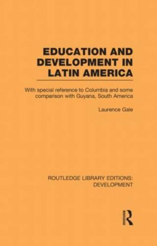 Education and development in Latin America - Routledge Library Editions: Development (Hardback)