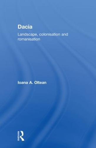 Dacia: Landscape, Colonization and Romanization (Paperback)
