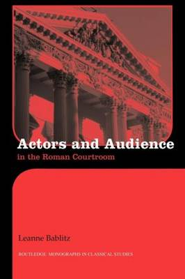 Actors and Audience in the Roman Courtroom (Paperback)