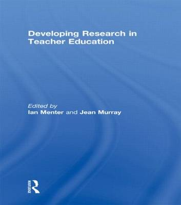 Developing Research in Teacher Education (Hardback)