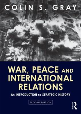 War, Peace and International Relations: An introduction to strategic history (Paperback)