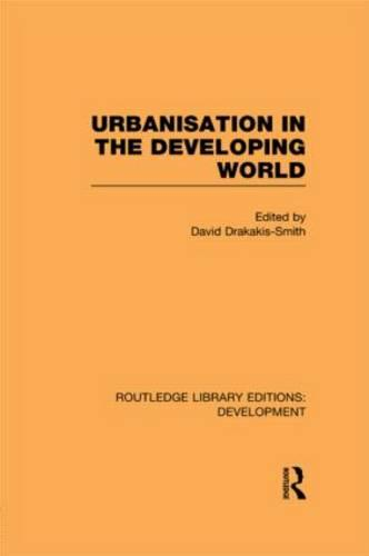 Urbanisation in the Developing World - Routledge Library Editions: Development (Hardback)