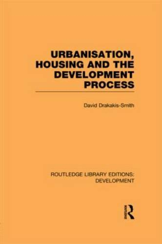 Urbanisation, Housing and the Development Process - Routledge Library Editions: Development (Hardback)