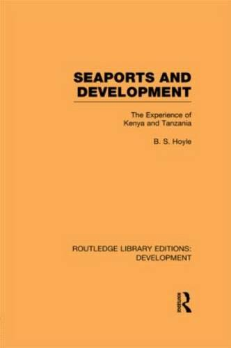 Seaports and Development: The Experience of Kenya and Tanzania - Routledge Library Editions: Development (Hardback)