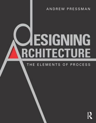 Designing Architecture: The Elements of Process (Hardback)