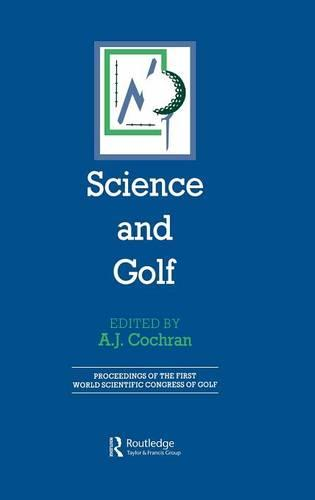 Science and Golf: Proceedings of the First World Scientific Congress of Golf - Routledge Revivals (Hardback)