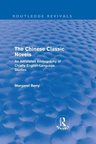 The Chinese Classic Novels: An Annotated Bibliography of Chiefly English-Language Studies - Routledge Revivals (Hardback)