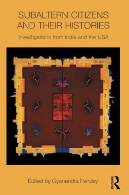 Subaltern Citizens and their Histories: Investigations from India and the USA (Paperback)